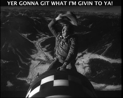You're gonna git it!