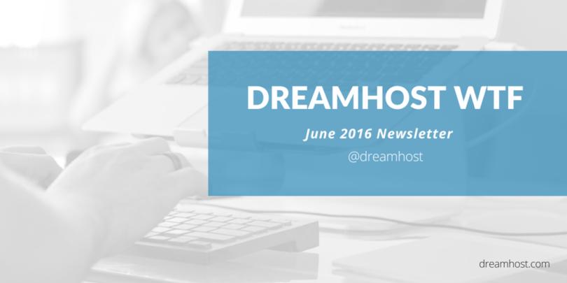 DreamHost June Newsletter